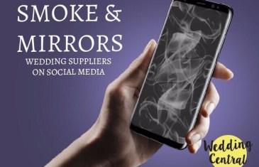 #WeddingCentral – Smoke & Mirrors