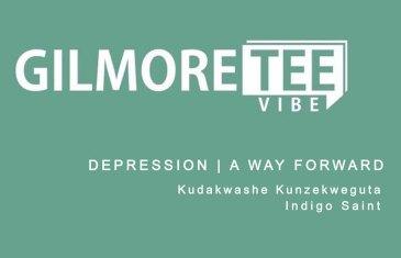 The Gilmore Tee Vibe – Depression: A Way Forward