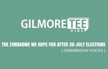 The Gilmore Tee Vibe – The Zimbabwe we hope for after Elections