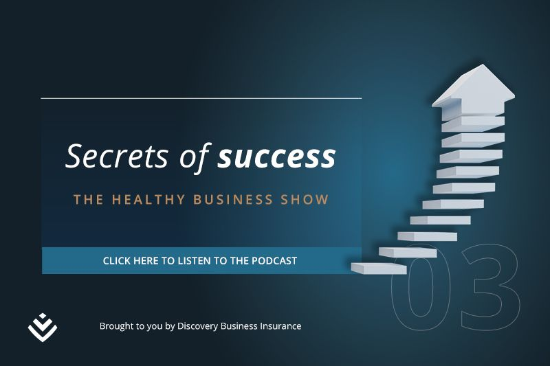 The Healthy Business Show: Secrets to success