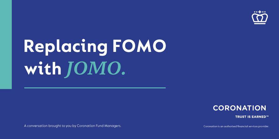 Coronation - Replace Fomo with Jomo