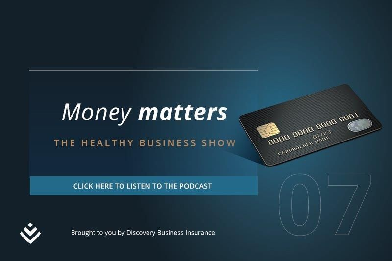 Money Matters - Discovery The Healthy Business Show