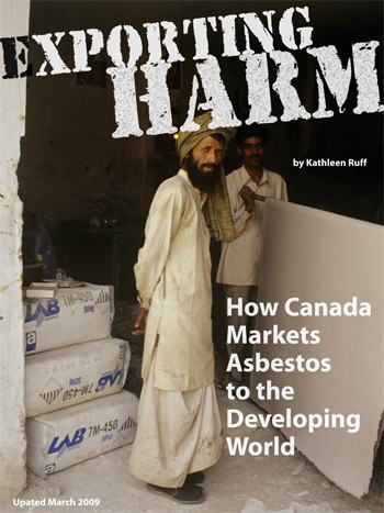 This report by Kathleen Ruff documented Canada's role in selling asbestos to the developing world, long after most countries had banned it