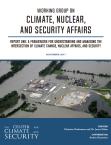 Working Group on Climate Nuclear and Security Affairs_Report One