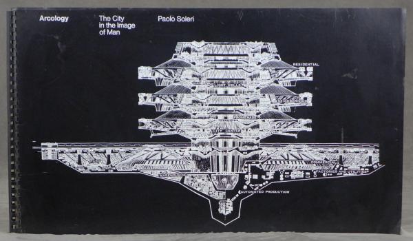 Paulo Soleri's 'Arcology: The City in the Image of Man'
