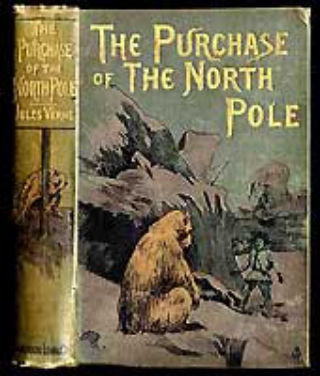 Jules Verne's The Purchase of the North Pole First English edition, 1891