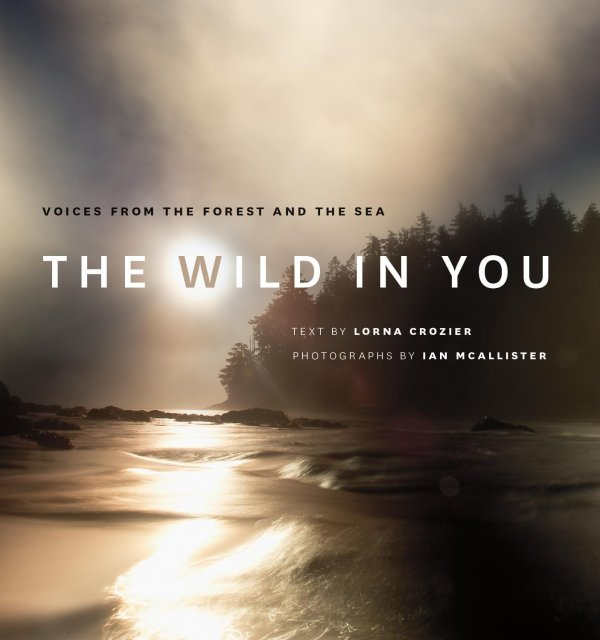 Fiction - The Wild in You by Lorna Crozier and Ian McAllister
