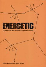 Energetic - Exploring the past, present and future of energy