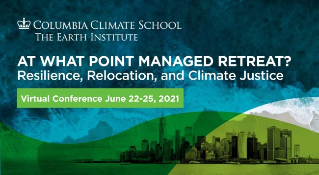 At what point managed retreat? Columbia Climate School conference 2021