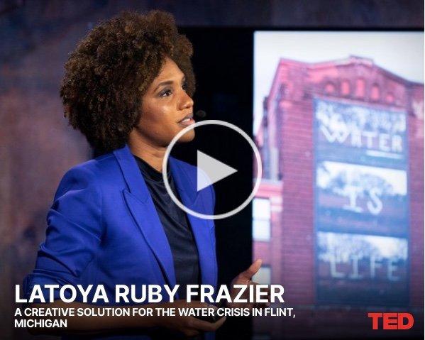 Flint Water Crisis - LaToya Ruby Frazer TED Talk, November 2019