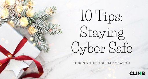 10 Tips for Staying Cyber Safe this Holiday Season
