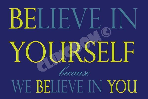 Believe In Yourself We Believe In You Clingdom