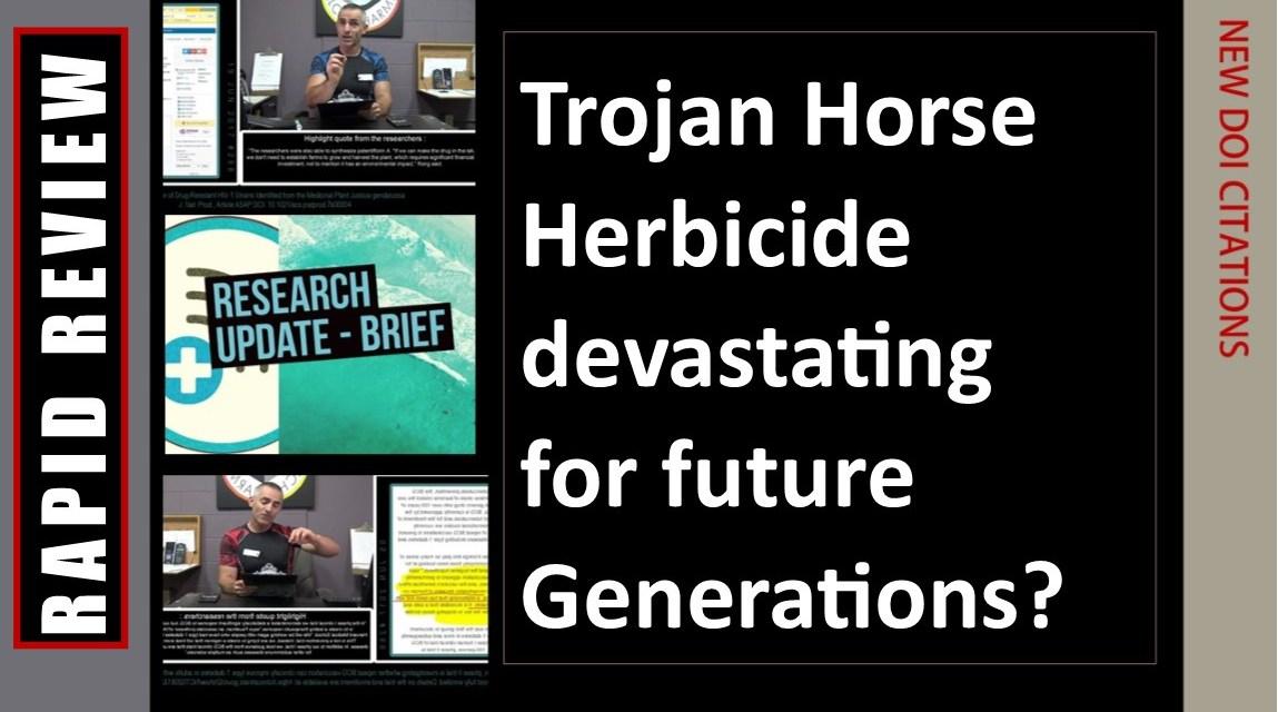 Trojan Horse Herbicide devastating for future Generations?