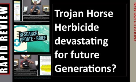Trojan Horse Herbicide devastating for future Generations?