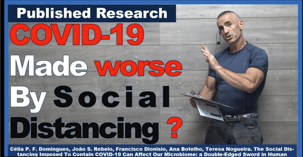 COVID-19 Made worse By Social Distancing?