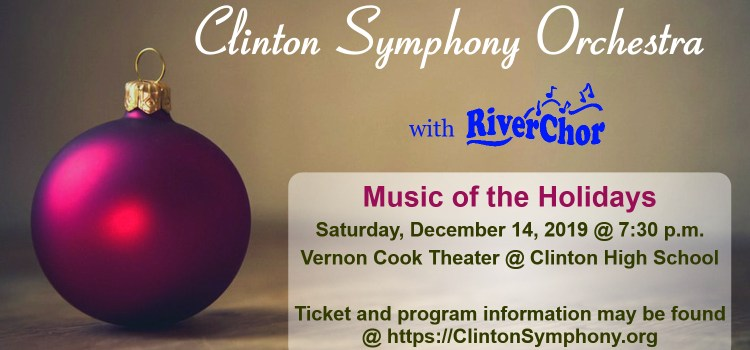 Clinton Symphony Orchestra and RiverChor present Holidays with the Symphony
