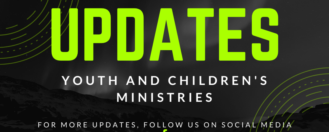 Youth and Children's Ministry Update