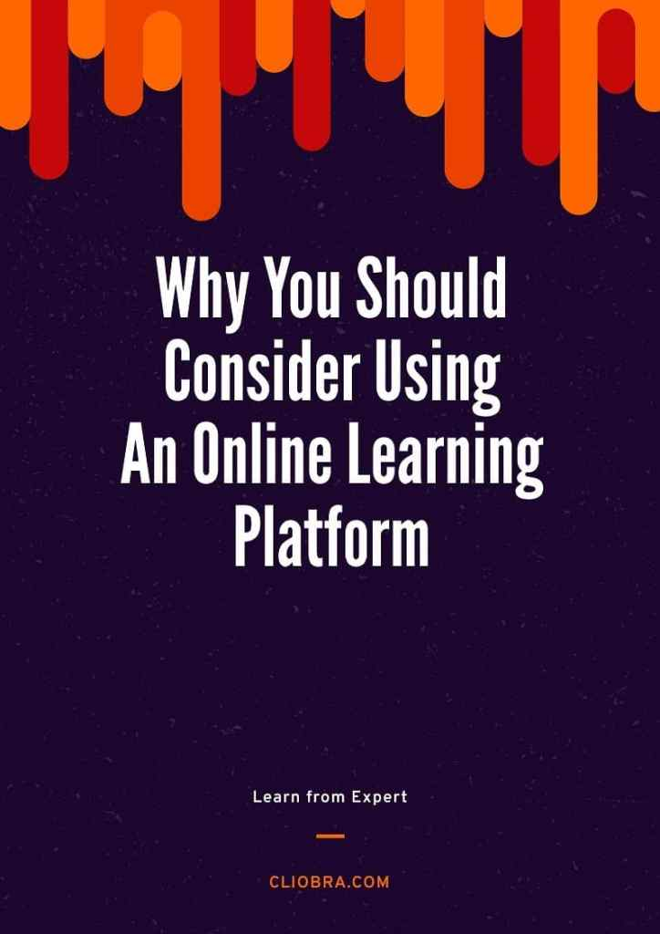Why you should consider using an online learning platform