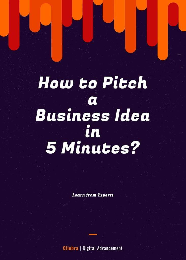 How to Pitch a Business Idea in 5 Minutes? (Practical Guide)