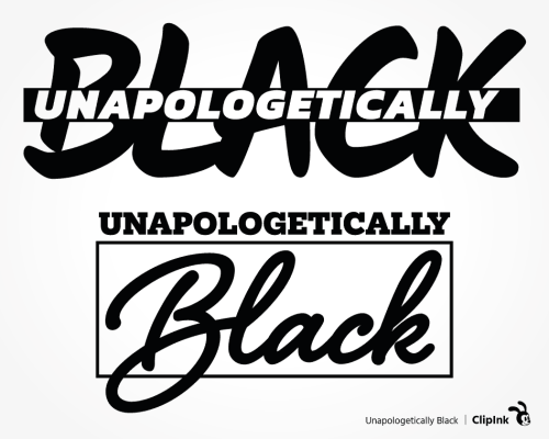 unapologetically black svg
