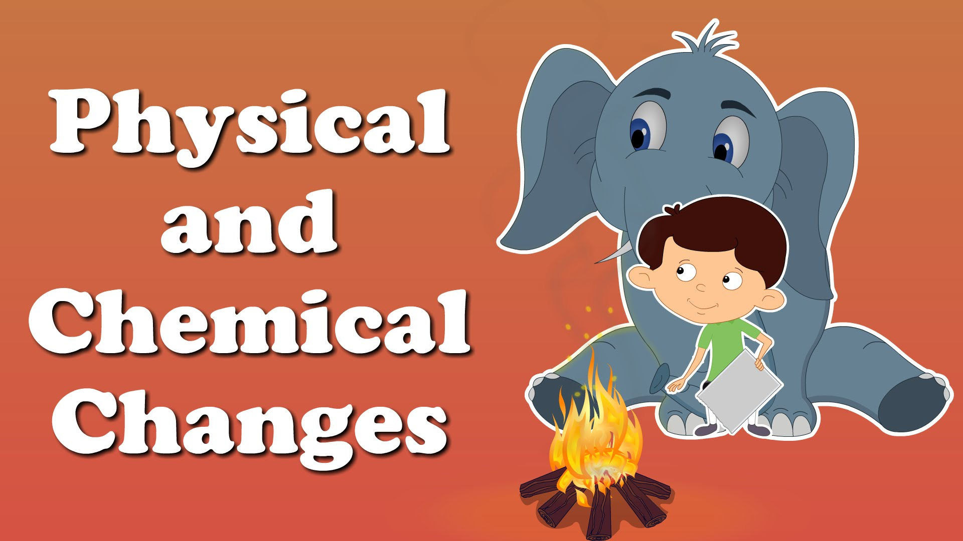Physical And Chemical Changes For Kids