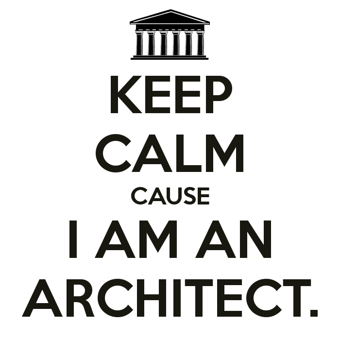 KEEP CALM CAUSE I AM AN ARCHITECT.
