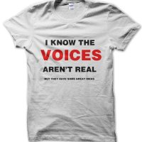 I know the voices aren't real (but they have some great ideas) t-shirt by Clique Wear