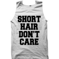 Short Hair Don't Care tank top / vest by Clique Wear