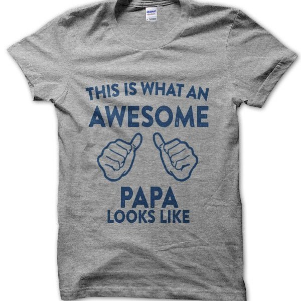 This is what an awesome papa looks like t-shirt by Clique Wear