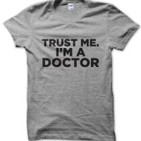 Trust me I'm a Doctor t-shirt by Clique Wear