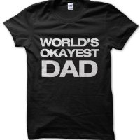 World's Okayest Dad t-shirt by Clique Wear