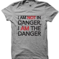 I Am Not In Danger I Am the Danger Breaking Bad inspired t-shirt by Clique Wear