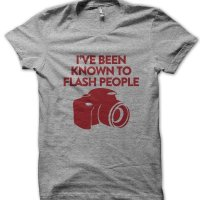 I've been known to flash people photographer t-shirt by Clique Wear