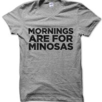 Mornings Are For Mimosas t-shirt by Clique Wear