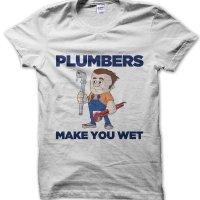 Plumbers Make You Wet t-shirt by Clique Wear