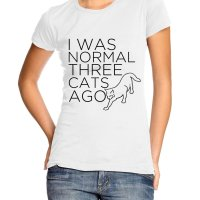 I Was Normal Three Cats Ago Girl t-shirt by Clique Wear