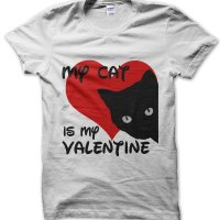 My Cat Is My Valentine t-shirt by Clique Wear