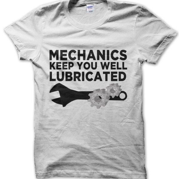 Mechanics Keep You Well Lubricated t-shirt by Clique Wear
