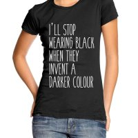 Ill Stop Wearing Black When They Make a Darker Colour t-shirt by Clique Wear