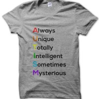 Autism Always Unique Totally Intelligent Sometimes Mysterious t-shirt by Clique Wear