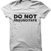 Do Not Resuscitate t-shirt by Clique Wear