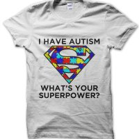 I Have Autism What's Your Superpower t-shirt by Clique Wear