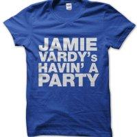 Jamie Vardys Havin a Party t-shirt by Clique Wear