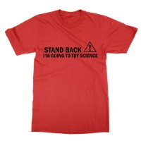 Stand Back I'm Going to Try Science t-shirt by Clique Wear