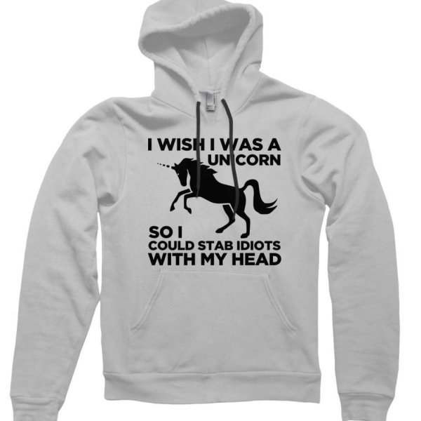 I Wish I Was a Unicorn so I Could Stab People with my Head Hoodie by Clique Wear