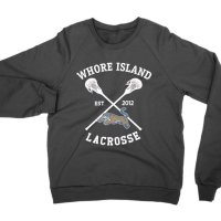 Whore Island Lacrosse sweatshirt by Clique Wear