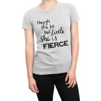 though she be but little she is fierce t-shirt by Clique Wear