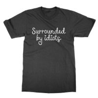 Surrounded By Idiots t-shirt by Clique Wear