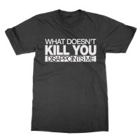 What Doesn't Kill You Disappoints Me t-shirt by Clique Wear