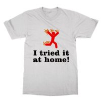 I Tried It At Home t-shirt by Clique Wear